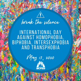 On May 17, we honour the International Day Against Homophobia, Biphobia, Intersexphobia and Transphobia (IDAHOBIT).
